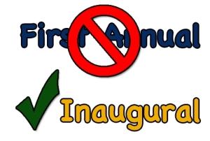 First Annual vs Inaugural